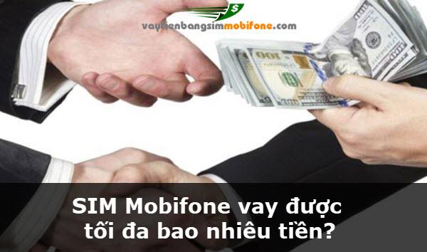 SIM Mobifone vay được tối đa bao nhiêu tiền?