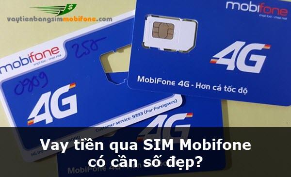Vay tiền qua SIM Mobifone có cần số đẹp hay không?