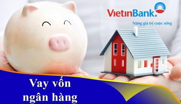 Vay tiền tại Vietinbank; tối đa 300 triệu, 5 năm, lãi chỉ từ 7,7%/năm